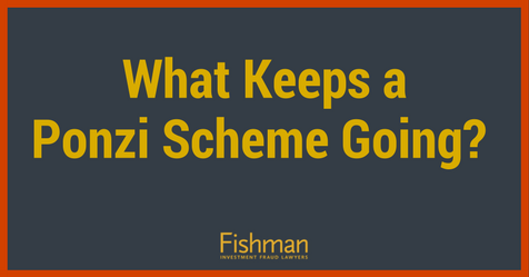 What Keeps a Ponzi Scheme Going- Fishman Haygood Investment fraud lawyers new orleans la